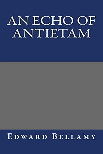 An Echo Of Antietam (1490563814) by Edward Bellamy