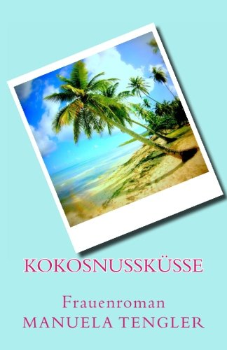 9781490567136: Kokosnusskuesse: Frauenroman