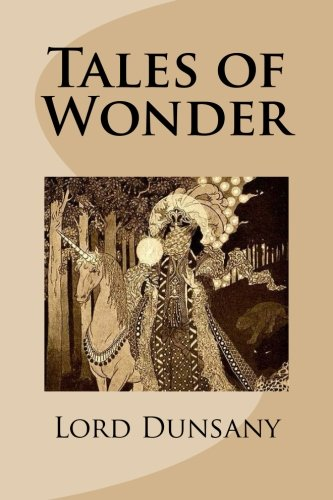 Tales of Wonder (1490567615) by Lord Dunsany
