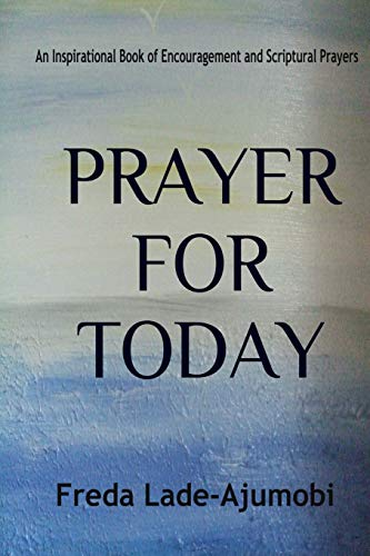 9781490567754: Prayer for Today: An Inspirational Book of Encouragement and Scriptural Prayers (Volume 1)