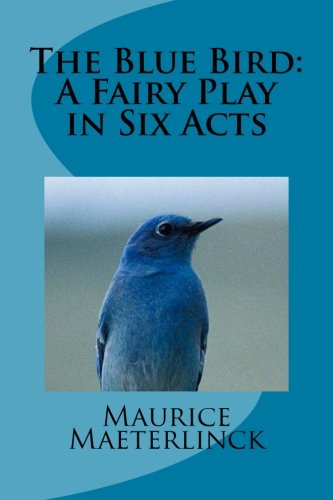 9781490567976: The Blue Bird: A Fairy Play in Six Acts