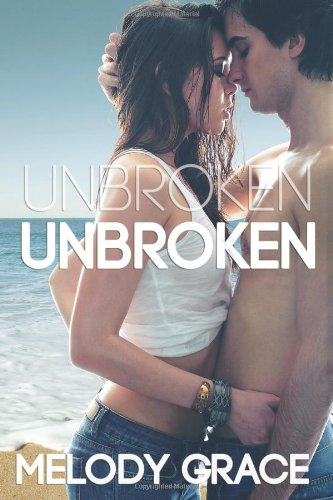 9781490568539: Unbroken (Beachwood Bay) (Volume 1)