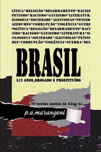 9781490568898: BRASIL - 513 anos,drogado e prostituÍdo (Portuguese Edition)