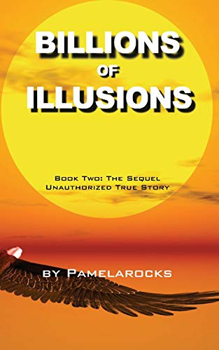 9781490569369: Billions of Illusions: Book Two: The Sequel