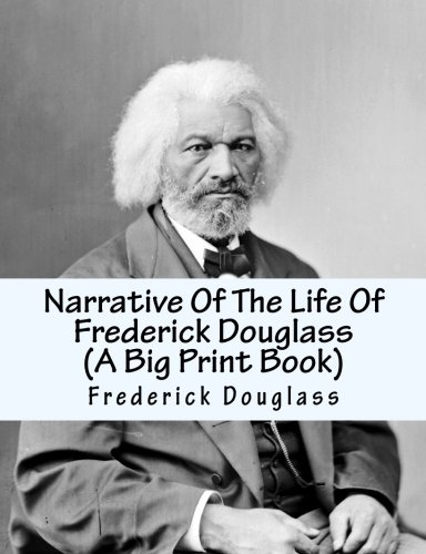 Narrative Of The Life Of Frederick Douglass: An American Slave: Douglass, Frederick; Farr, Jack