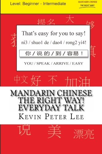 9781490571089: Mandarin Chinese The Right Way! Everyday Talk