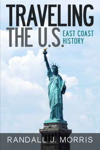 9781490572680: Traveling the U.S.: East Coast History