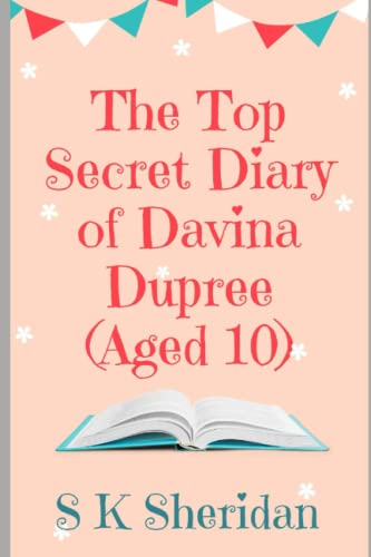 9781490575186: The TOP SECRET Diary of Davina Dupree (Aged 10): A