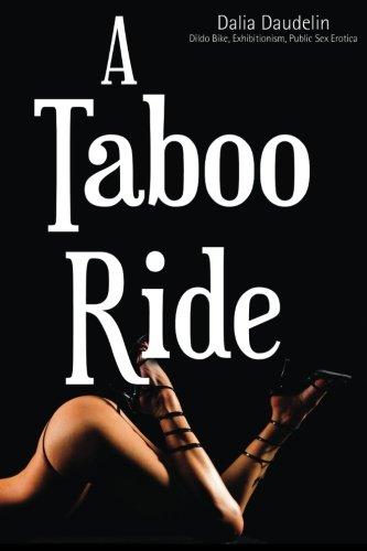 9781490575292: A Taboo Ride (Dildo Bike, Exhibitionism, Public Sex Erotica): Volume 1 (My Taboo Bike)