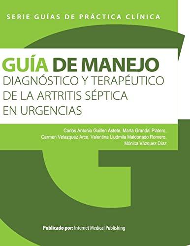 9781490575698: Guía de manejo diagnóstico y terapéutico de la artritis séptica en urgencias (Guías de Práctica Clínica) (Spanish Edition)