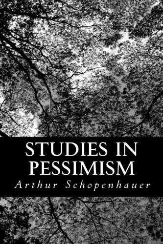 Studies in Pessimism (9781490576190) by Arthur Schopenhauer