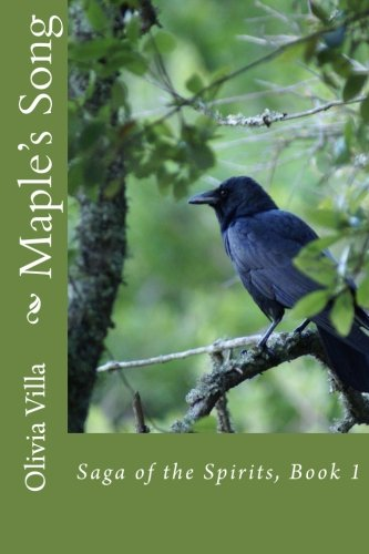 Maple's Song (Saga of the Spirits): Villa, Olivia C.
