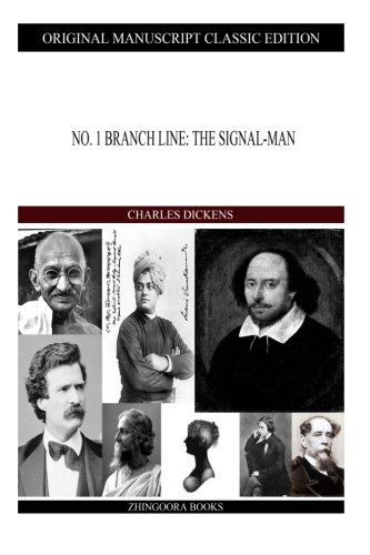 No.1 Branch Line: The Signal-Man: Dickens, Charles