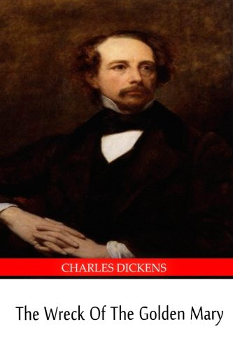 The Wreck Of The Golden Mary (9781490580302) by Charles Dickens