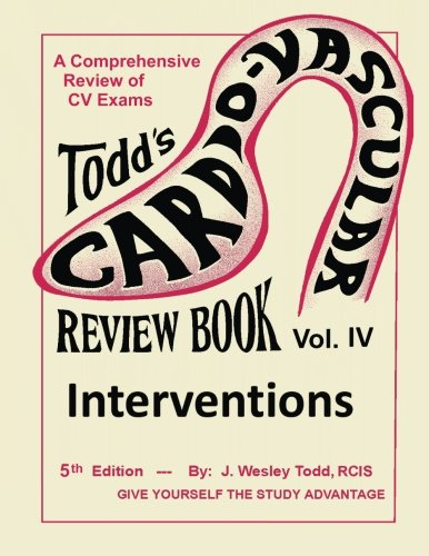 9781490581064: Todd's Cardiovascular Review Book: Volume 4: Interventions (Cardiovascular Review Books)