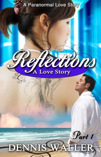 9781490581361: Reflections- A Love Story Part One