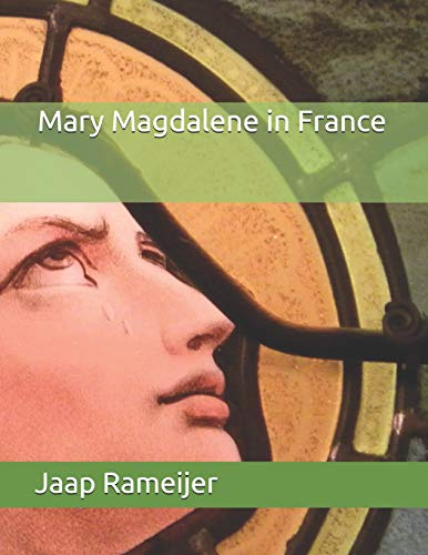 9781490581460: Mary Magdalene in France: Second Edition