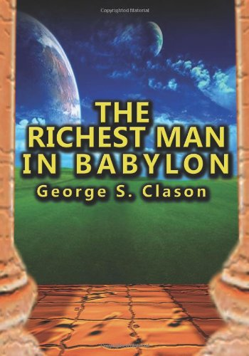 The Richest Man in Babylon (1490581928) by Clason, George S.