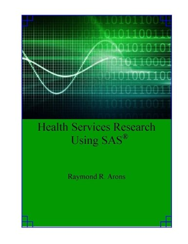 Health Services Research Using SAS: Dr Raymond R. Arons