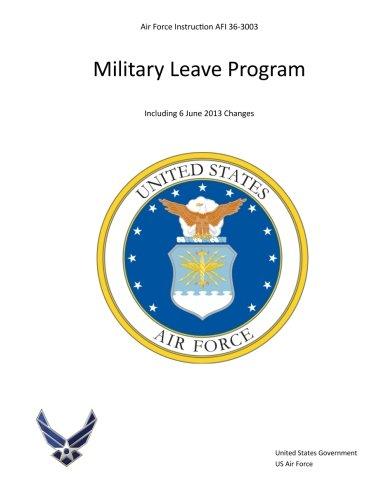 9781490582832: Air Force Instruction AFI 36-3003 Military Leave Program Including 6 June 2013 Changes