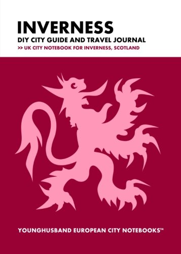 9781490582894: Inverness DIY City Guide and Travel Journal: UK City Notebook for Inverness, Scotland (European City Notebooks in Lists)