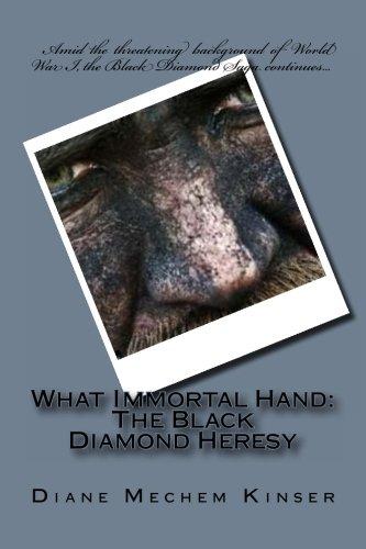 What Immortal Hand: The Black Diamond Heresy: Diane Mechem Kinser