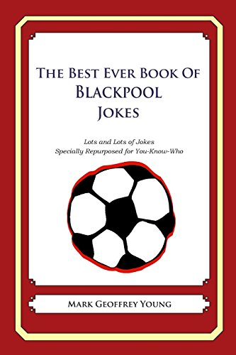 9781490585260: The Best Ever Book of Blackpool Jokes: Lots and Lots of Jokes Specially Repurposed for You-Know-Who