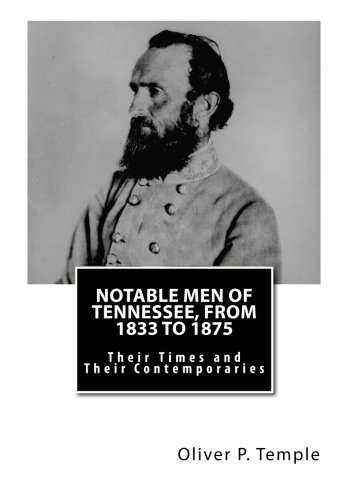 9781490585857: Notable Men of Tennessee, From 1833 to 1875: Their Times and Their Contemporaries
