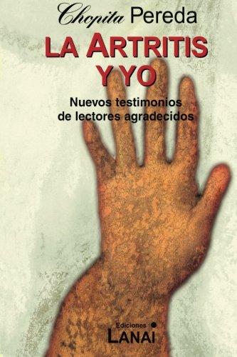 9781490586069: La Artritis y Yo: Nuevos testimonios de lectores agradecidos (Spanish Edition)