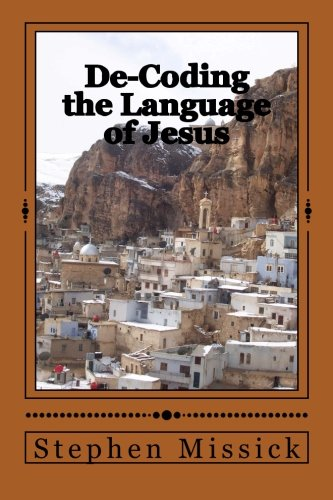 9781490586076: De-Coding the Language of Jesus: Spiritual Insight from the Aramaic