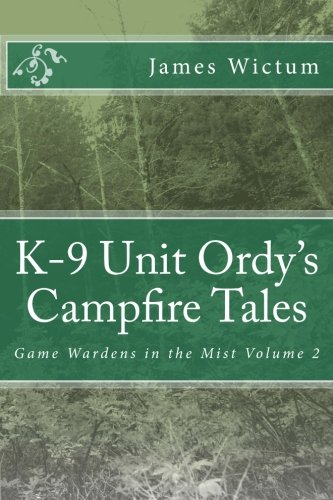 9781490587240: K-9 Unit Ordy's Campfire Tales (Game Wardens in the Mist)