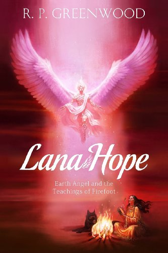 9781490590523: LANA HOPE: Earth Angel and the Teachings of Firefoot: Volume 1