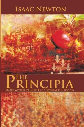 9781490592152: The Principia : Mathematical Principles of Natural Philosophy