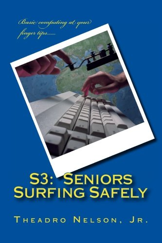 S3: Seniors Surfing Safely: Theadro Nelson Jr