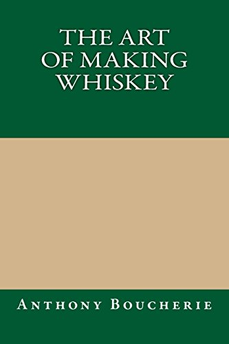 9781490592831: The Art of Making Whiskey