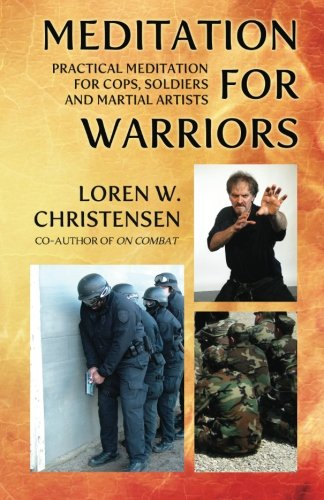 9781490594033: Meditation for Warriors: Practical Meditation for Cops, Soldiers and Martial Artists