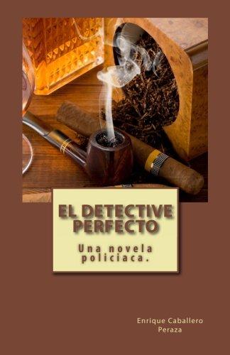 9781490598994: El detective perfecto (Spanish Edition)