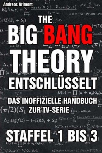9781490599861: The Big Bang Theory entschlüsselt. Das inoffizielle Handbuch zur TV-Serie: Staffel 1 bis 3 (German Edition)