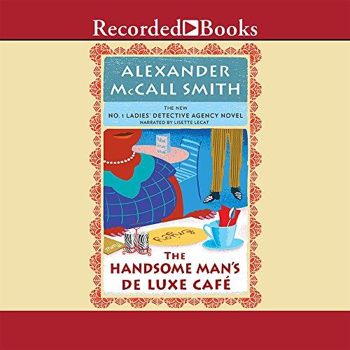 Handsome Man's De Luxe Cafe, The: Alexander McCall Smith