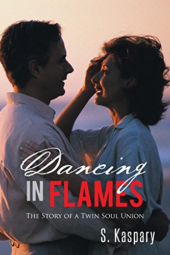 9781490704005: Dancing in Flames: The Story of a Twin Soul Union