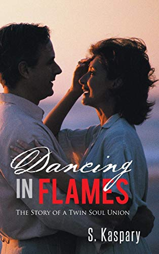 9781490704012: Dancing in Flames: The Story of a Twin Soul Union