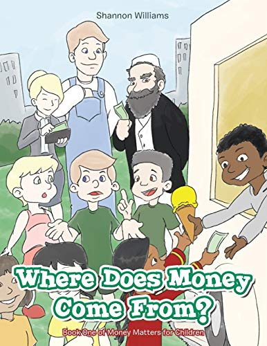 9781490705514: Where Does Money Come From?: Book One of Money Matters for Children