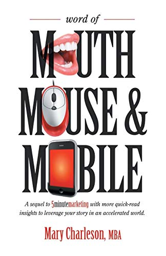 9781490705873: Word of Mouth Mouse and Mobile: A Sequel of Five-Minute Marketing with More Quick-Read Insights to Leverage Your Story in an Accelerated World