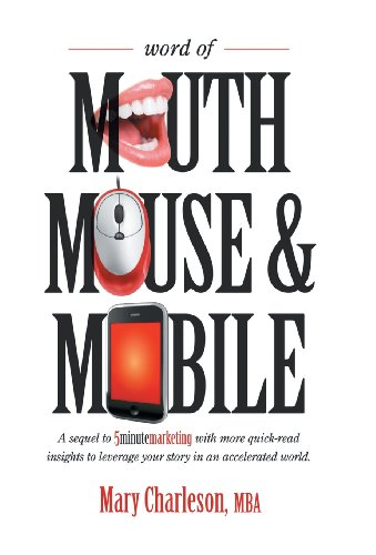 9781490705880: Word of Mouth Mouse and Mobile: A Sequel of Five-Minute Marketing with More Quick-Read Insights to Leverage Your Story in an Accelerated World