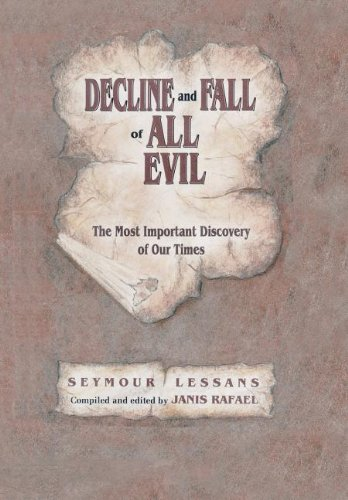9781490707747: Decline and Fall of All Evil: The Most Important Discovery of Our Times