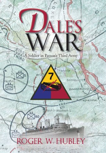 Dales War: A Soldier in Pattons Third Army: Roger W. Hubley