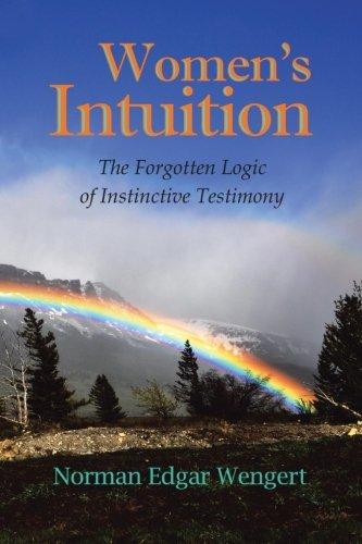 9781490707990: Women's Intuition: The Forgotten Logic of Instinctive Testimony