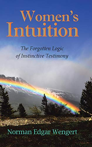 9781490708010: Women's Intuition: The Forgotten Logic of Instinctive Testimony