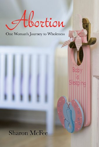 9781490708287: Abortion: One Woman's Journey to Wholeness