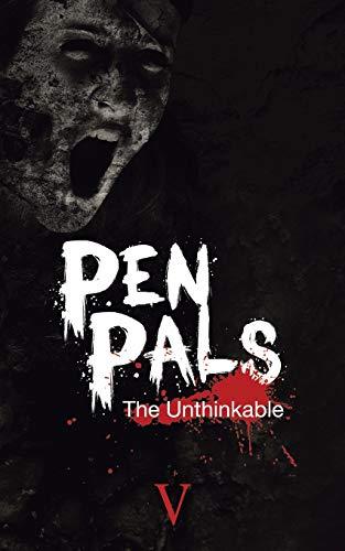 Pen Pals The Unthinkable: V